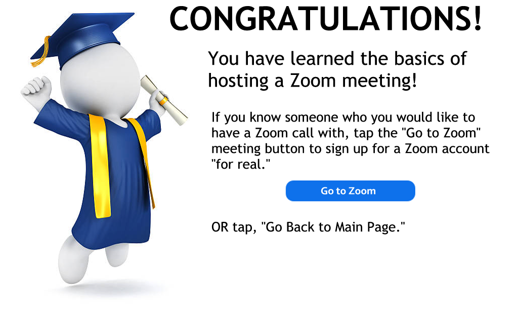 Congrats - you know how to host a Zoom meeting. Tap to go to the main page